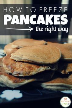 The secret to freezing pancakes? 4 super simple steps! (And talk about an easy and healthy breakfast and snack idea!)