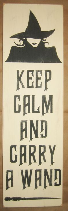 Keep Calm And Carry A Wand Halloween You Pick by CottageSignShoppe, $25.00