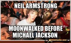 Sudden Clarity Clarence: neil armstrong...