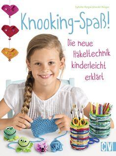 Knooking-Spaß: Die neue Häkeltechnik kinderleicht erklärt: Amazon.de: Sybille Rogaczewski-Nogai: Bücher
