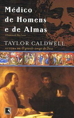 Médico de Homens e de Almas, de Taylor Caldwell. Romance que narra a saga de São Lucas, médico e apóstolo de Cristo que não o conheceu pessoalmente. Também está no meu TOP 5.