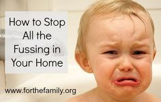 How to Stop all the Fussing in Your Home:  For The Family