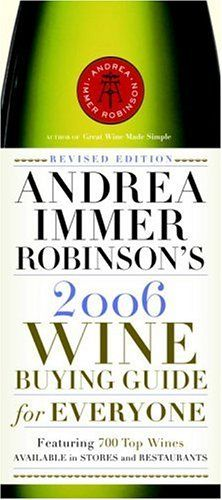 Andrea Immer Robinsons 2006 Wine Buying Guide for Everyone Revised Edition Andrea Robinsons Wine Buying Guide for Everyone -- You can get additional details at the image link.