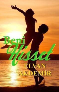 """BENİ HİSSET-1"" oku #wattpad #romantik"