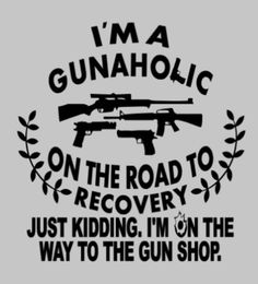 I'm a Gunaholic on the road to recovery.. Just Kidding. I'm on the way to the gun shop Car Decal. Gun Decal, Hunting Decal. by MelissasVinylDesigns on Etsy
