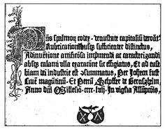 El salterio de Fust  El salterio de Fust  Considerado extraordinario por la belleza de las letras mayúsculas impresas a dos colores, azul y rojo, de caracteres hechos en dos piezas, a pesar de ser un incunable tiene colofón. Y contiene una de las primeras erratas de la historia. (Phalmon)