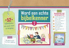 Word een echte bijbelkenner 2 - Dorgelo, Tanneke  Superleuke methode om kinderen bijbelteksten te laten leren.