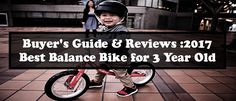Are you looking to buy the Best Balance Bike for 3 Year Old? Then, you are in the right place because you will get the best balance bike information.