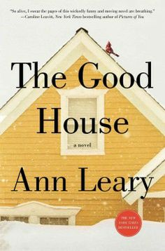 Louise Reads: The Good House by Ann Leary. | I happily dove into into The Good House. I've been a fan of Ann Leary (wife of comedian/actor Denis Leary) since her 2004 memoir, An Innocent, a Broad.  Her 2009 fiction debut, Outtakes From a Marriage, was equally enjoyable., and her blog, with peeks into her life with her family and menagerie of animals  in rural Connecticut, is a lot of fun to read. I am happy to report The Good House did not disappoint...