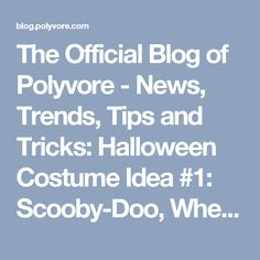 The Official Blog of Polyvore - News, Trends, Tips and Tricks: Halloween Costume Idea #1: Scooby-Doo, Where Are You!