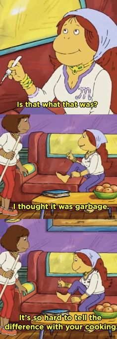 When adult Muffy gave her opinion on adult Francine's cooking:
