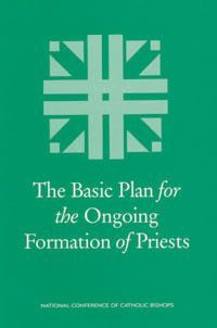 The Basic Plan for the Ongoing Formation of Priests by USCCB Publishing | Catholic Shopping .com