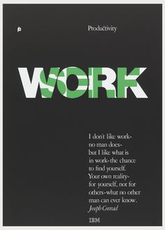 On black ground, white text, upper area: Productivity; at center in white block letters: WORK, with the word SELF inside in green. Lower right: I don't like work- / no man does-/ but I like what is / in work-the chance / to find yourself. / Your own reality- / for yourself, not for / others-what no other / man can ever know. / Joseph Conrad / IBM [logo].