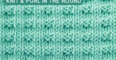 Skill: Easy. Instructions for working this stitch in-the-round (circular knitting).  It makes a great fabric for blankets, dishcloths and washcloths.