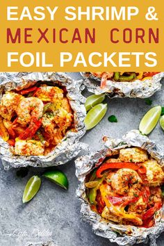 Easy Shrimp & Mexican Corn Foil Packets—filled with tex-mex ingredients and flavours, plus the addition of creamy elotes to complete your meal! Shrimp, Corn and Peppers are grilled OR baked in a beautiful marinade or sauce before being drizzled with that incredible Mexican cream! So easy to prepare with minimal clean up! #shrimp #healthyrecipes #mexicanrecipes #foilpackets Foil Packet Dinners, Foil Pack Meals, Foil Packets, Easy Dinner Recipes, Easy Meals, Dinner Ideas, Dessert Recipes, Baked Shrimp Scampi, Seafood Recipes
