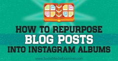 How to Repurpose Blog Posts Into Instagram Albums    Are you looking for Instagram content ideas? Have you considered repurposing your blog content into Instagram albums? Grouping multiple images from a blog post into an Instagram album can bring engagi   http://www.socialmediaexaminer.com/repurpose-blog-posts-into-instagram-albums-how-to/