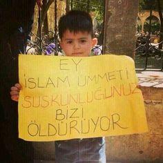 Ey islam ümmeti suskunluğun bizi öldürüyor