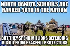 North Dakota schools are ranked 48th in the nation, but they spend millions defending big oil from peaceful protectors.