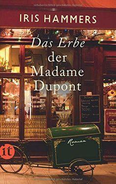 Das Erbe der Madame Dupont: Roman (insel taschenbuch) von Iris Hammers http://www.amazon.de/dp/3458360530/ref=cm_sw_r_pi_dp_Wcsrvb01V38ZB