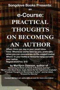 """Announcing the e-Course based on """"Practical Thoughts on Becoming an Author"""" This is a 19-day course that arrives via your inbox once per day.  Most of the sessions are short, with a daily task to be completed at the end of each session. The cost of the course is only $15. The purchase/sign-up link for this course is:  https://gum.co/eCPTBA  The little giftbox icon beside your name box after clicking """"I want this"""", lets you purchase for a friend as well. Click through the image to learn more."""