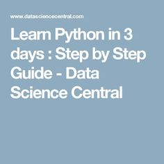 Learn Python in 3 days : Step by Step Guide - Data Science Central