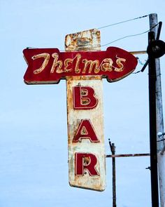 Fine Art Photograph of Vintage Neon Sign for Thelma's Bar Small Town USA route 66 Old Neon Signs, Vintage Neon Signs, Old Signs, Roadside Signs, Roadside Attractions, Advertising Signs, Vintage Advertisements, Retro Signage, Street Signs