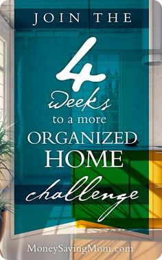 Who wants to get their home and life more in order? Join us for the 4 Weeks to a More Organized Home Challenge!