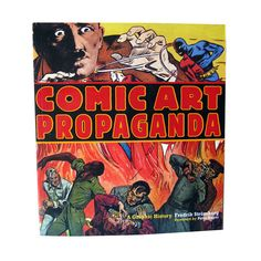 Comic Art Propaganda a Graphic History / Vintage by OpenslateBooks