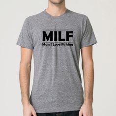 Funny shirt. MILF: man I love fishing.  Gift for dad. Father's day. Funny tee for dad. Grey American Apparel Tee by Pink Pig Printing by PinkPigPrinting on Etsy