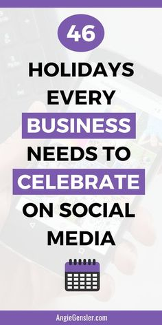 Struggling with what to post on social media? Need some easy post ideas? Click to get these 46 Holidays Every Business Needs to Celebrate on Social Media in 2019. #angiegensler #socialmedia #smallbusiness  #marketing #socialmediatipsvia @angiegensler