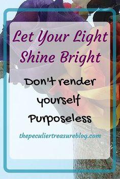 Shining Bright: Avoiding Purposelessness   The Peculiar Treasure