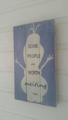 Unique Olaf Quote Rustic Pallet Wood Sign SALE! Decor Decoration Upcycled Reclaimed Wood Sign Frozen Snowman GREAT GIFT! by dontthrowthataway on Etsy https://www.etsy.com/listing/210742877/unique-olaf-quote-rustic-pallet-wood