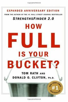 How Full Is Your Bucket? Positive Strategies for Work and Life by Tom Rath, http://www.amazon.com/dp/1595620036/ref=cm_sw_r_pi_dp_tYTjqb16SBK6F