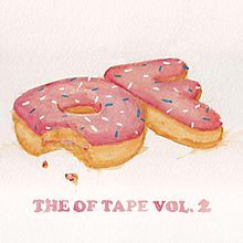 The OF Tape, Vol. 2 by Odd Future. Meh... http://warkulwiz.blogspot.com/2012/03/of-tape-vol-2-odd-future.html