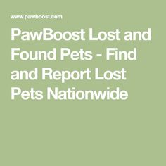 PawBoost Lost and Found Pets - Find and Report Lost Pets Nationwide