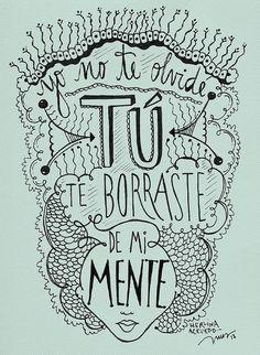 Yo no te olvidé, Tú te borraste de mi mente. Por @MerlinaAcevedo / Dibujo por INUS. | Flickr - Photo Sharing!