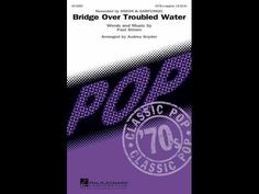 Bridge Over Troubled Water - Arranged by Audrey Snyder - YouTube