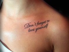 collar bone tattoos | This elegant cursive font collar bone tattoo says, 'Don't forget ...