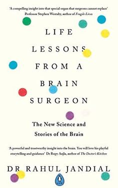 Booktopia has Life Lessons from a Brain Surgeon, Learn How to Keep Your Brain Fitter, Healthier and Stronger by Rahul Jandial. Buy a discounted Paperback of Life Lessons from a Brain Surgeon online from Australia's leading online bookstore. Got Books, Books To Read, Science Of The Mind, Surgeon Quotes, Medical Quotes, Book Summaries, How To Speak Spanish, What To Read, Book Of Life