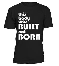 this body was built not born  #yoga #idea #shirt #tzl #gift #gym #fitness