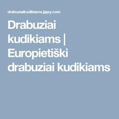 Drabuziai kudikiams   Europietiški drabuziai kudikiams