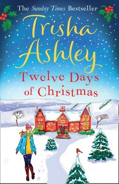 Twelve Days of Christmas: A bestselling Christmas read to devour in one sitting! ebook by Trisha Ashley Twelve Days Of Christmas, Christmas Books, A Christmas Story, Amazon Christmas, Simple Christmas, Christmas Ideas, Got Books, Books To Read, Twelfth Night