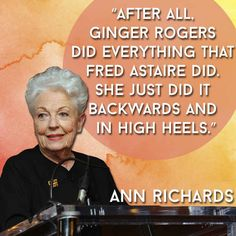 Ann Richards ~ 21 Inspiring Quotes Every Woman Needs In Her Life Inspirational Quotes For Women, Strong Women Quotes, Great Quotes, Me Quotes, Inspiring Quotes, Inspiring Women, Random Quotes, Quotes Positive, People Quotes