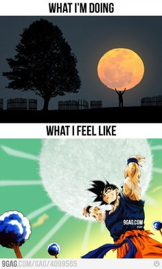 "Yep. SO true… except I was also felt like I had just turned Super Saiyan, become the first female SS ever, and was staring at Vegeta's ""OMG"" face. Best not-real-but-in-my-dreams-so-leave-me-alone-Mom time of my life."