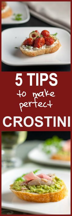 Avoid the pitfalls and follow these tips to make perfect crostini appetizers. Lots of ideas for your next party.