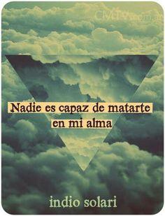Nadie Es Capaz De Matarte En Mi Alma... Indio Solari English Quotes, Spanish Quotes, Music Lyrics, Music Quotes, Rock N, Rock And Roll, Word 3, Some Quotes, More Than Words