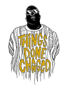 Things Done Changed - Biggie Smalls aka Christopher Wallace (Ready To Die) - Hip Hop ya don't stop Biggie Smalls, Hip Hop Quotes, Rap Quotes, Music Quotes, Quotes Love Distance, Estilo Hip Hop, Arte Hip Hop, Rap Lyrics, Hip Hop Lyrics