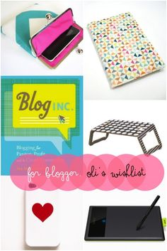 Christmas Gifts. For bloggers-Oli's wishlist