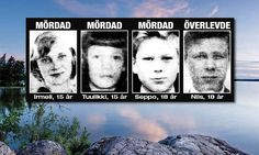 The Lake Bodom Murders - 5 June, 1960, four teens were camping by the lake in Espoo, Finland. Near dawn, they were bludgeoned and stabbed. Maili Irmeli Björklun, Anja Tuulikki Mäki, and Seppo Boisman died. Nils Gustafsson survived, but with major head injuries. He was tried in 2004, but acquitted. Valdemar Gyllström was a prime suspect, but alibied by his wife. She later recanted. Hans Assmann was strongly suspected by staff at the hospital he showed up in, but cops didn't take it seriously.