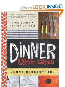 Dinner: A Love Story: It all begins at the family table: Jenny Rosenstrach: 9780062080905: Amazon.com: Books